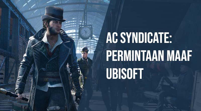 Assassin S Creed Syndicate Permintaan Maaf Ubisoft Ruanglaptop