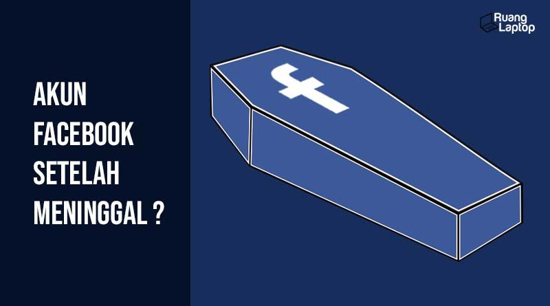 Akun facebook setelah meninggal