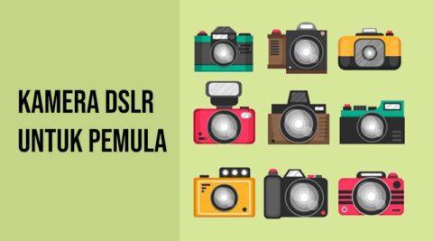 Kamera DSLR Untuk Pemula