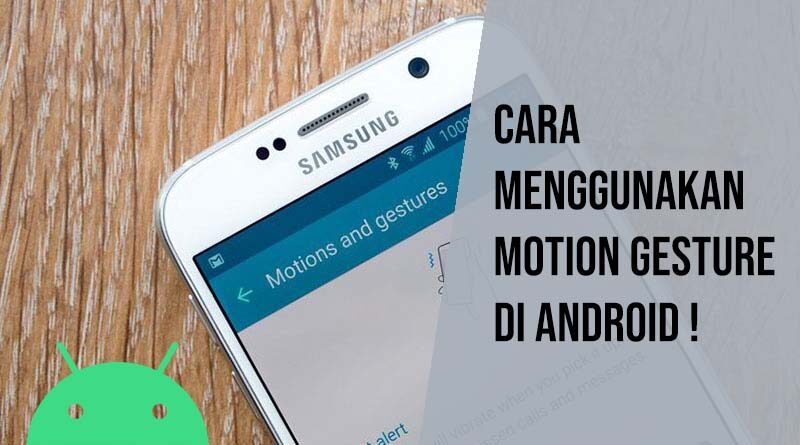 Cara menggunakan motion gesture di android