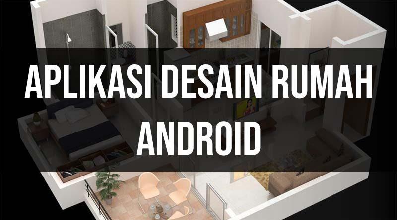 10 Aplikasi Desain Rumah Untuk Hp Android Ruanglaptop