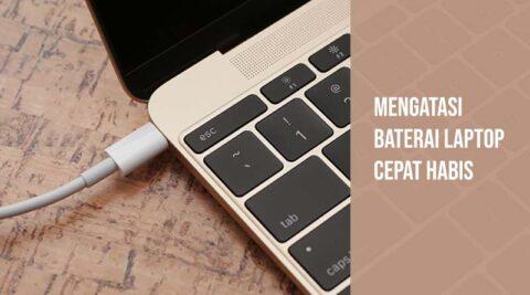 Mengatasi baterai laptop cepat habis