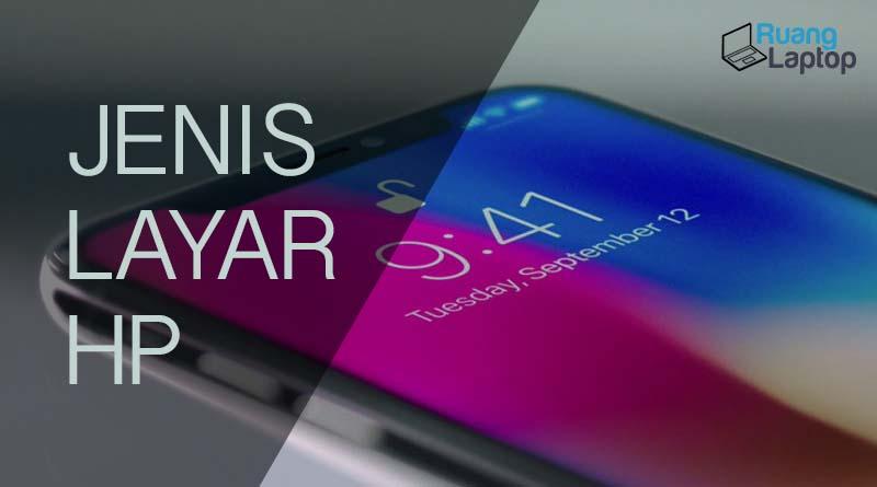 jenis jenis layar smartphone