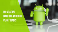 mengatasi baterai android cepat habis