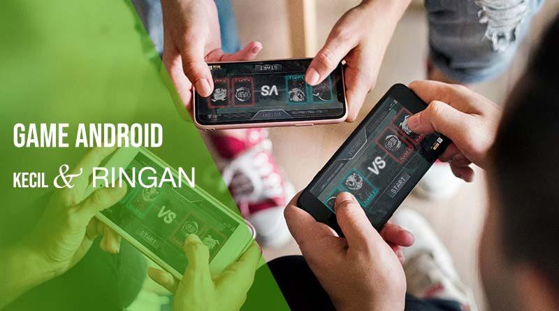 game android kecil dan ringan