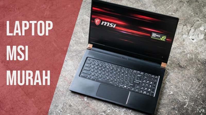 pilihan laptop gaming msi murah