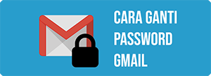 cara ganti password gmail
