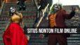 Situs nonton film online streaming