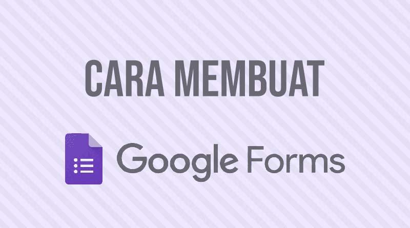 membuat google forms tutorial