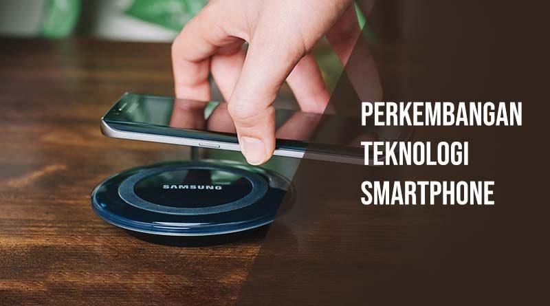 perkembangan teknologi smartphone