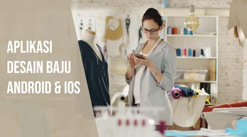 Aplikasi desain baju android ios