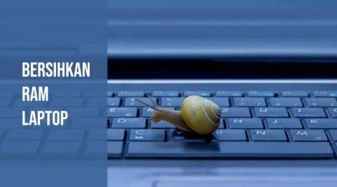 Cara membersihkan ram laptop
