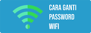cara ganti password wifi