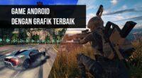 Game android dengan grafik terbaik