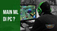 Cara Main Mobile Legends di PC