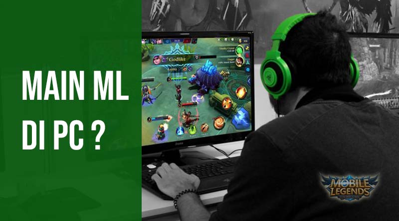 Cara Main Mobile Legends di PC
