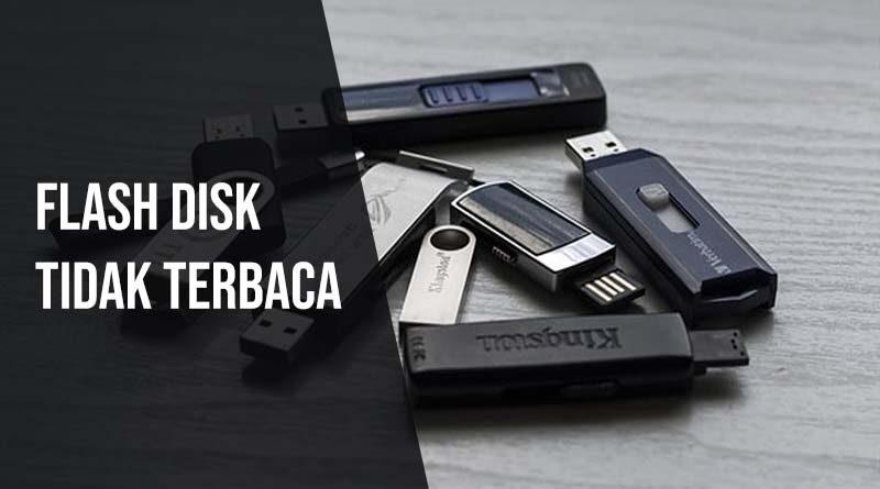 Flash disk tidak terbaca