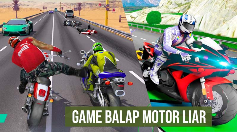 Game balap motor liar android