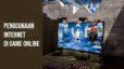 Penggunaan internet di game online PC