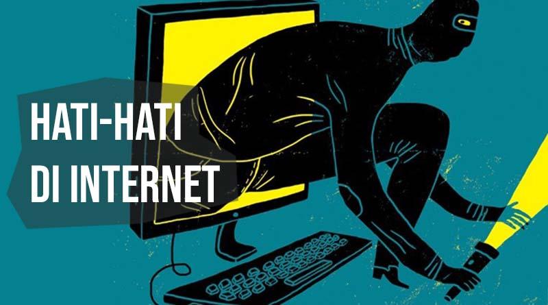 hati hati di internet