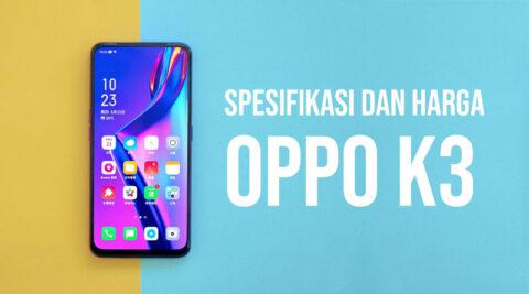 Spesifikasi dan harga Oppo K3