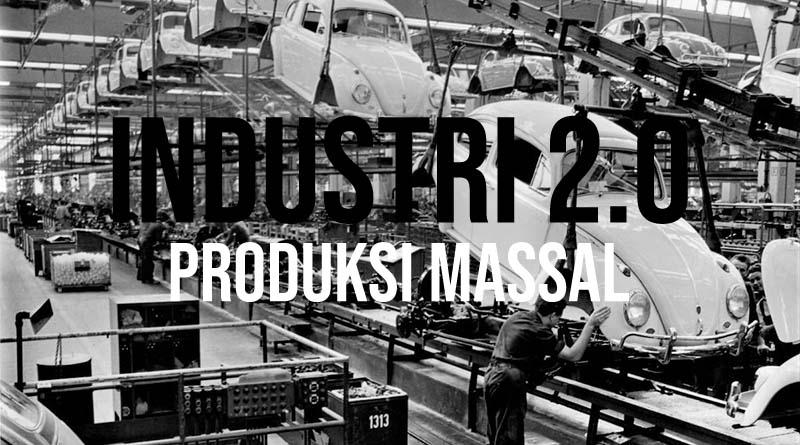 Industri 2 produksi massal