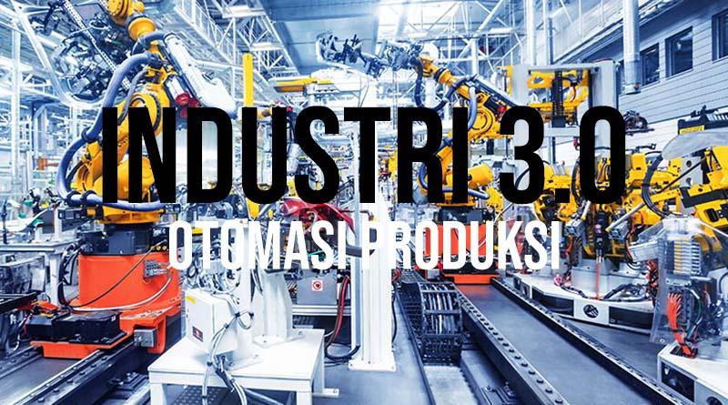 Industri 3 otomasi produksi