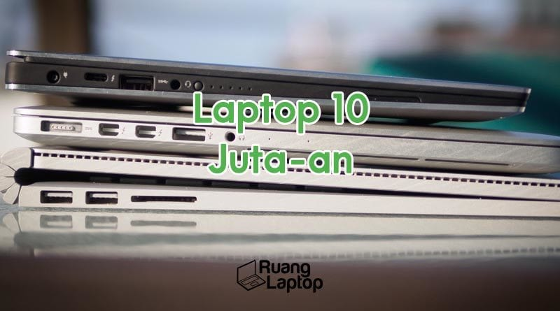 laptop 10 juta an