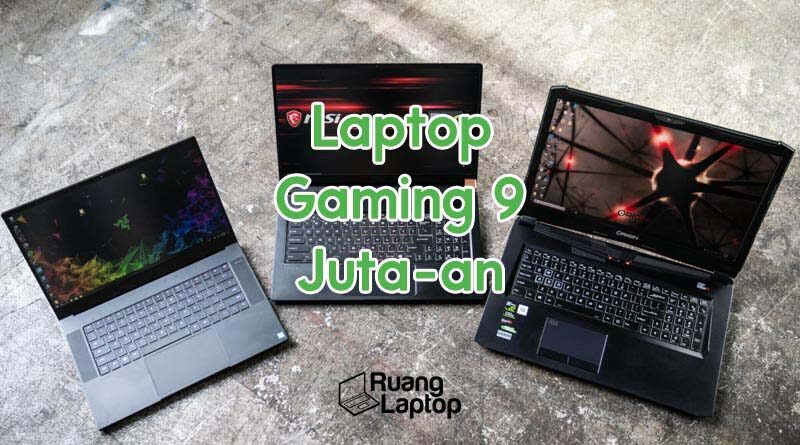 laptop gaming 9 jutaan
