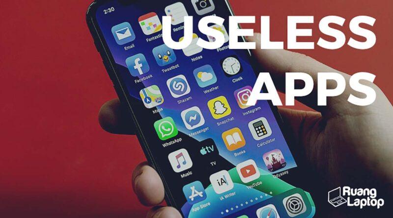 aplikasi tidak berguna